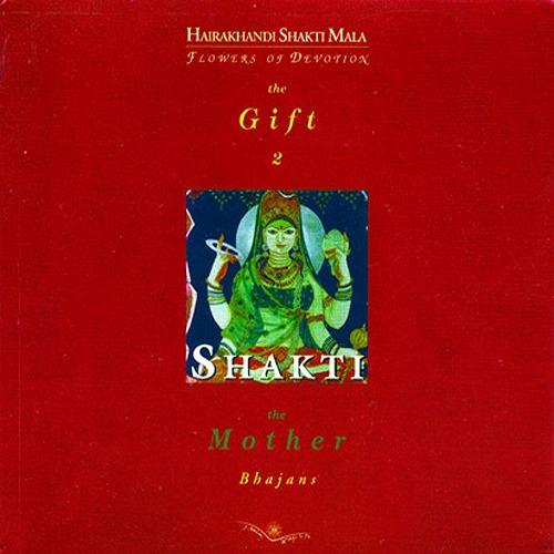 Shakti. The mother. Con CD. [Edizione Italiana, Inglese e Hindi]