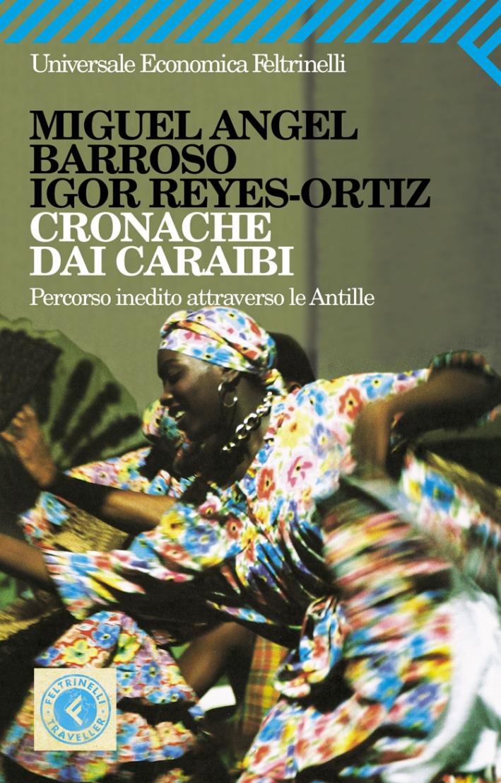Cronache dai Caraibi. Percorso inedito attraverso le Antille