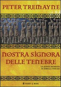 Nostra Signora delle tenebre. Le inchieste di sorella Fidelma