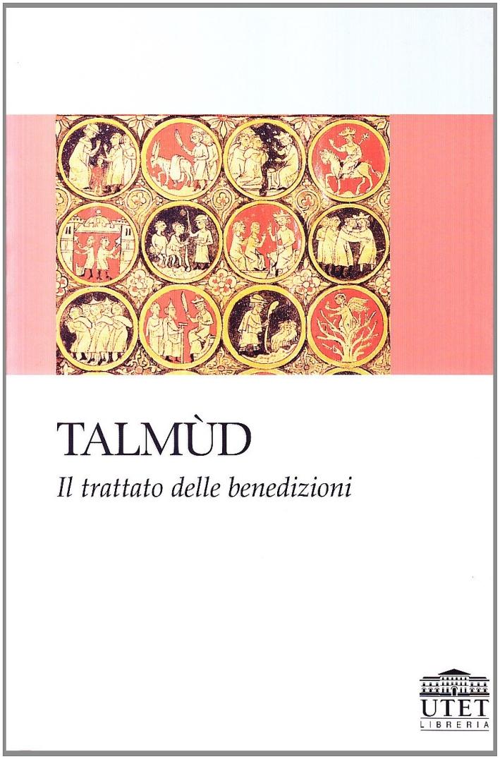Talmud. Il trattato delle benedizioni