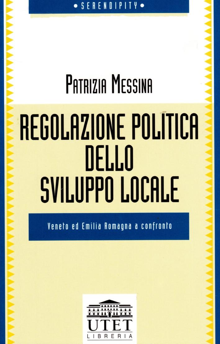 Regolazione politica dello sviluppo locale. Veneto ed Emilia Romagna a confronto