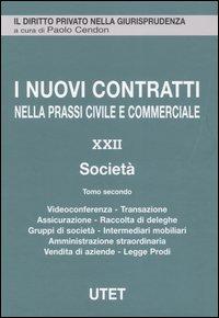 I nuovi contratti nella prassi civile e commerciale. Vol. 22: Società...