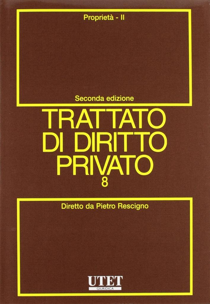 Trattato di diritto privato. Proprietà. Vol. 2