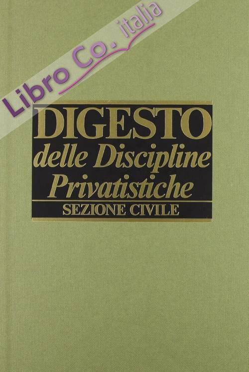 Digesto. Discipline privatistiche. Sezione civile. Vol. 19