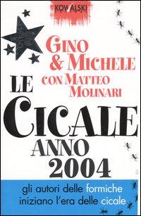 Le cicale. Anno 2004