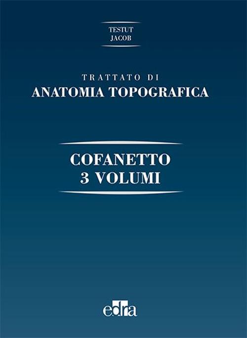 Trattato di anatomia topografica. Ediz. illustrata