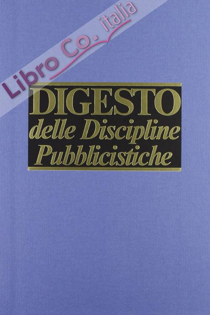 Digesto. Discipline pubblicistiche. Vol. 13