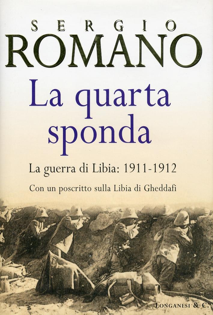 La quarta sponda. La guerra di Libia: 1911-1912.