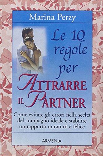 Le 10 regole per attrarre il partner