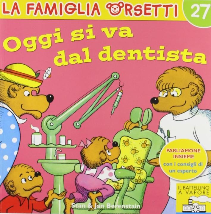 Oggi si va dal dentista. Ediz. illustrata