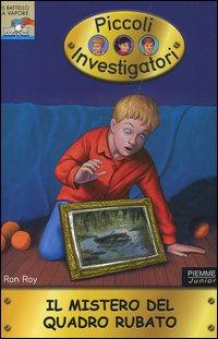 Il mistero del quadro rubato. Piccoli investigatori. Vol. 14