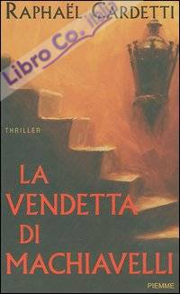 La vendetta di Machiavelli.