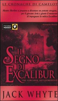Il segno di Excalibur. Le cronache di Camelot. Vol. 6.
