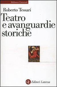 Teatro e avanguardie storiche. Traiettorie dell'eresia.