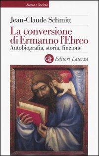 La conversione di Ermanno l'Ebreo. Autobiografia, storia, finzione.