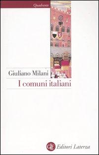 I Comuni Italiani. Secoli XII-XIV.