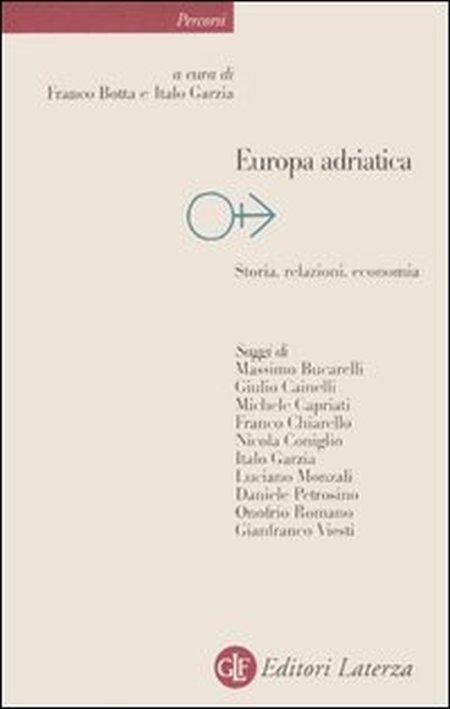 Europa adriatica. Storia, relazioni, economia