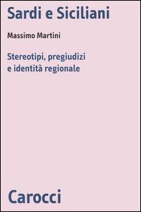 Sardi e siciliani. Stereotipi, pregiudizi e identità regionale
