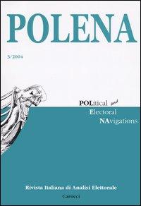 Polena. Rivista italiana di analisi elettorale (2004). Vol. 3.