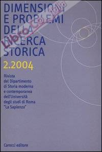 Dimensioni e problemi della ricerca storica. Rivista del Dipartimento di storia moderna e contemporanea dell'Università degli studi di Roma