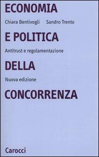 Economia e politica della concorrenza. Antitrust e regolamentazione.