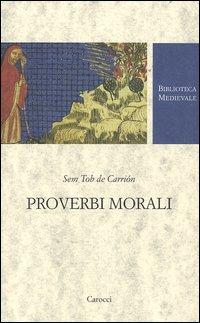 Proverbi morali. Testo spagnolo a fronte