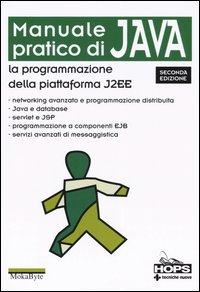 Manuale pratico di Java. La programmazione della piattaforma J2EE