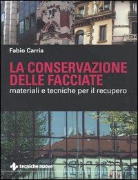 La conservazione delle facciate. Materiali e tecniche per il recupero.