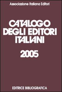 Catalogo degli editori italiani 2005.