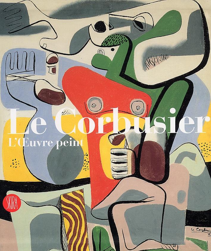 Le Corbusier. (Charles Edouard Jeanneret). Catalogue raisonné de l'oeuvre peint