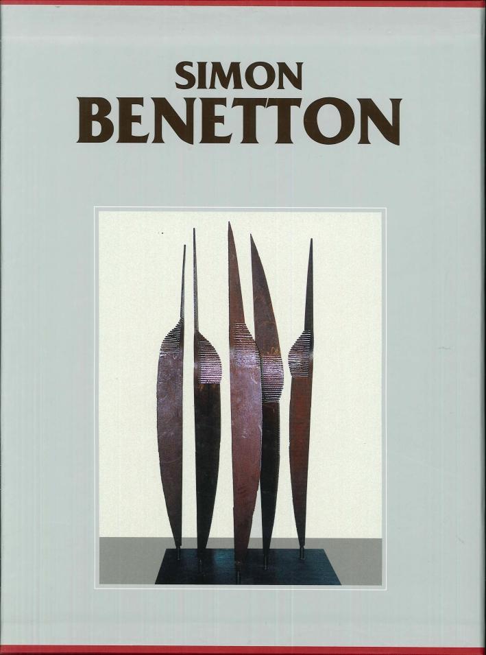 Simon Benetton. Catalogo generale delle opere. I volume, 1958-2005