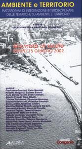 Ambiente e territorio. Piattaforma di integrazione interdisciplinare delle tematiche su ambiente e territotio. Atti della Giornata di studio, Rimini 15 giugno 2002