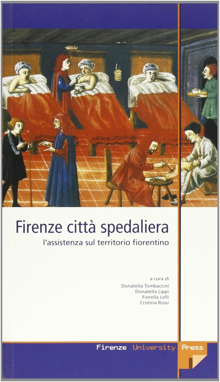 Firenze città spedaliera. L'assistenza sul territorio fiorentino