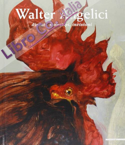 Walter Angelici. Dipinti, monotipi, incisioni. Paintings, monotypes, engravings