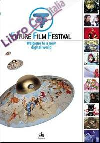 Future Film Festival 2005. Welcome to a new digital world