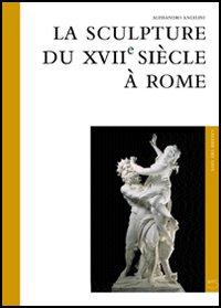 La sculpture du XVIIE siècle à Rome