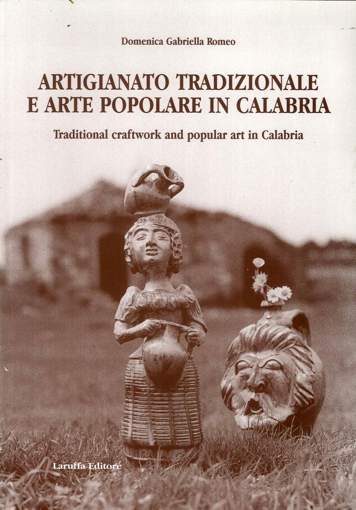 Artigianato Tradizionale e Arte Popolare in Calabria. Traditional Craftwork and Popular Art in Calabria
