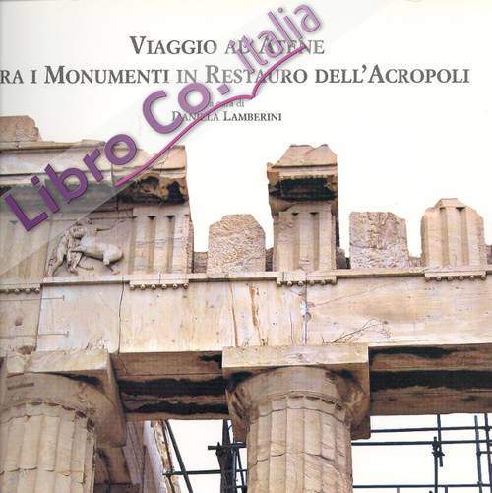 Viaggio ad Atene tra i Monumenti in Restauro dell'Acropoli