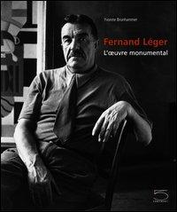 Fernand Léger. L'oeuvre monumental