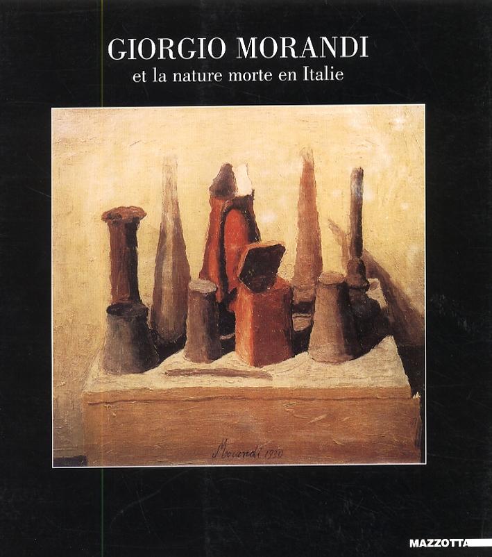Giorgio Morandi et la nature morte en Italie 1912-1962
