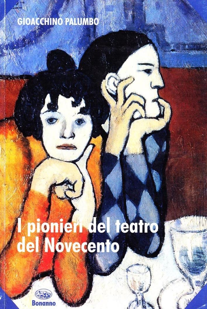 I Pionieri del Teatro del Novecento. Stanislavskij, Mejerchol'D, Artaud, Grotowski