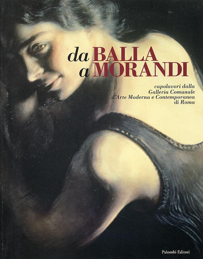 Da Balla a Morandi. Capolavori dalla Galleria Comunale d'Arte Moderna e Contemporanea di Roma