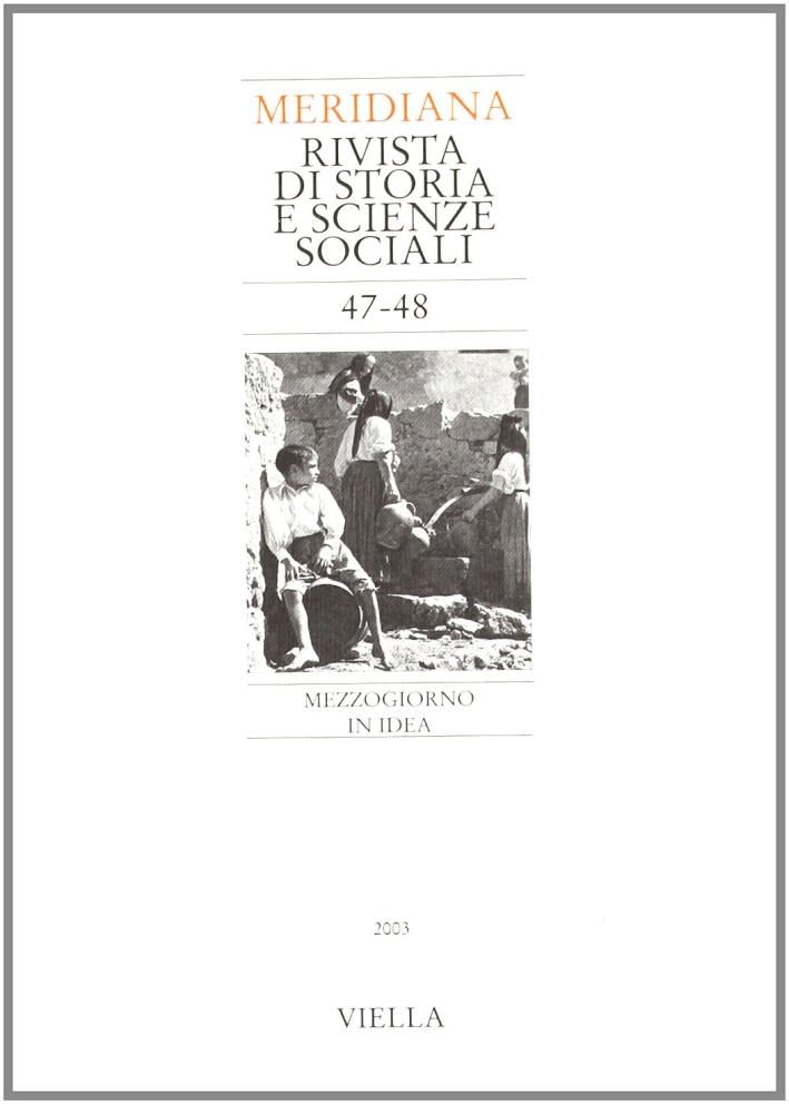 Meridiana (2003) Vol. 47-48: Mezzogiorno in Idea