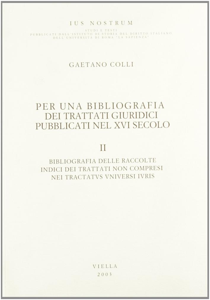 Per una bibliografia dei trattati giuridici pubblicati nel XVI secolo. Vol. 2