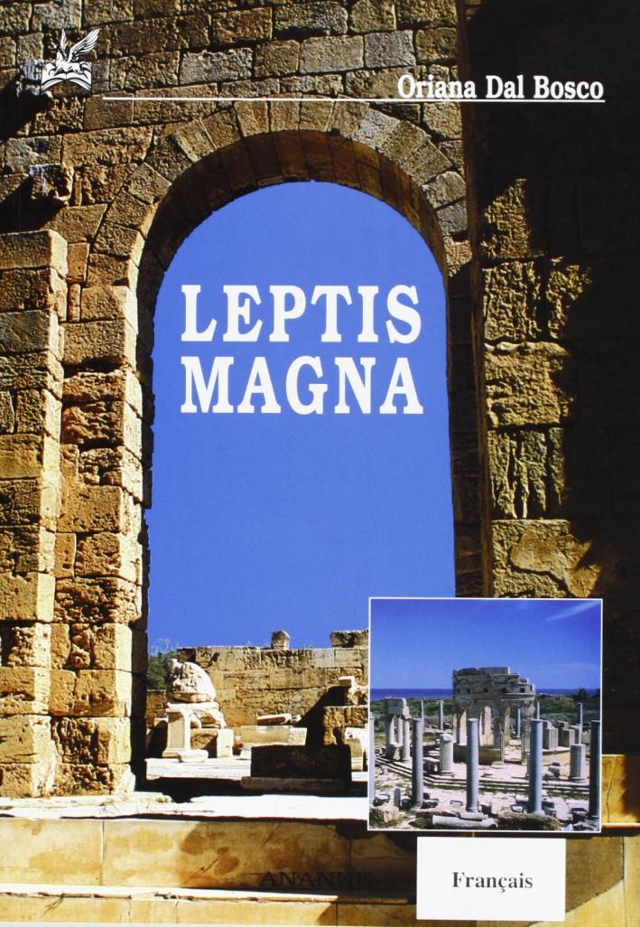 Leptis Magna. Ediz. francese