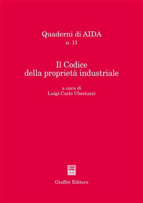 Il Codice della proprietà industriale. Atti del Convegno Aippi (Milano, 5 febbraio 2004)