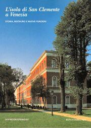 L'isola di S. Clemente a Venezia. Storia, restauro e nuove funzioni