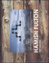 Hamish Fulton. Keep moving. Catalogo della mostra (Bolzano, 18 febbraio-8 maggio 2005). Ediz. italiana, tedesca e inglese