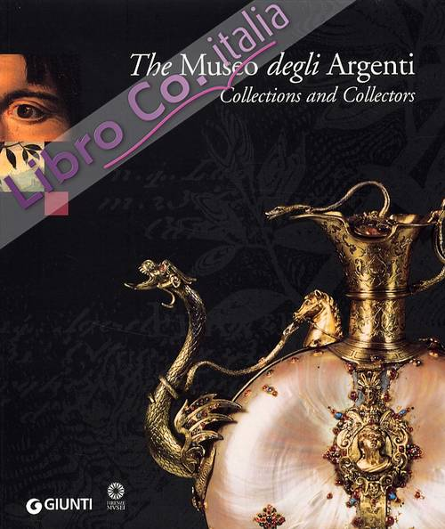 The Museo degli Argenti. Collections and Collectors