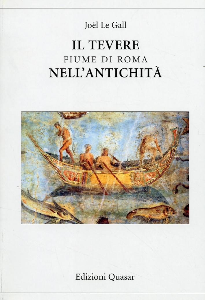 Il Tevere. Fiume di Roma nell'Antichità